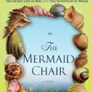 FREE SHIPPING ! The Mermaid Chair (Paperback – March 7, 2006) by Sue Monk Kidd
