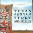 FREE SHIPPING ! Texas Summer (Hardcover – January, 1992 First Edition) by Terry Southern