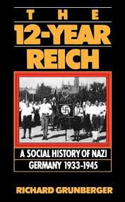 FREE SHIPPING ! The 12-Year Reich: A Social History Of Nazi Germany 1933-1945 by Richard Grunberger