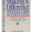 FREE SHIPPING Making a Difference: The Peace Corps at Twenty-Five Edited by Milton Viorst