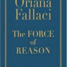 FREE SHIPPING !  The Force of Reason (Hardcover – 2006) by Oriana Fallaci