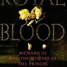 FREE SHIPPING !  Royal Blood: Richard III and the Mystery of the Princes  by Bertram Fields