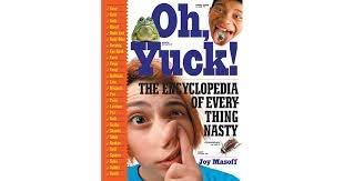 FREE SHIPPING !  Oh, Yuck! The Encyclopedia of Everything Nasty (Paperback �  2000) by Joy Masoff