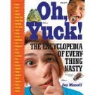 FREE SHIPPING !  Oh, Yuck! The Encyclopedia of Everything Nasty (Paperback –  2000) by Joy Masoff