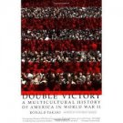 FREE SHIPPING ! Double Victory: A Multicultural History of America in World War II  by Ronald Takaki