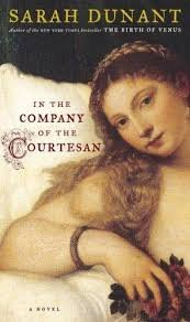 FREE SHIPPING !  In the Company of the Courtesan: A Novel (Hardcover � 2006) by Sarah Dunant