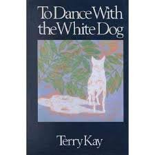 FREE SHIPPING !  To Dance with the White Dog (Hardcover � 1990) by Terry Kay