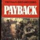 FREE SHIPPING !  Payback (Vietnam Ground Zero) Paperback – August,1986 by Eric Helm
