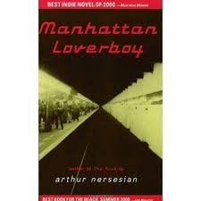 FREE SHIPPING ! Manhattan Loverboy (Paperback-2000) by Arthur Nersesian