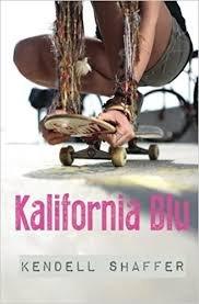 FREE SHIPPING !  Kalifornia Blu (Paperback �  2013) by Kendell Shaffer
