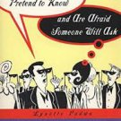FREE SHIPPING !  Everything You Pretend to Know and Are Afraid Someone Will Ask by Lynette Padwa