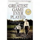 The Greatest Game Ever Played: Harry Vardon, Francis Ouimet, & the Birth of Modern Golf