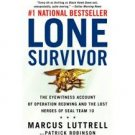 Lone Survivor: The Eyewitness Account of Operation Redwing & The Lost Heroes of SEAL Team 10