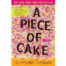 FREE SHIPPING ! A Piece of Cake: A Memoir (Paperback – 2007) by Cupcake Brown