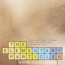 FREE SHIPPING ! The Elementary Particles (Paperback –2001) by Michel Houellebecq