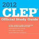 Clep Official Study Guide 2012 by College Board (2011, Paperback, Original)