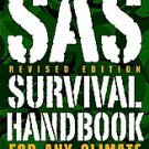 Sas Survival Handbook: For Any Climate, in Any Situation by John Wiseman...