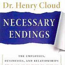 Necessary Endings: The Employees, Businesses, and Relationships That All of U...