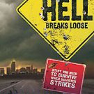 When All Hell Breaks Loose: Stuff You Need to Survive When Disaster Strikes...