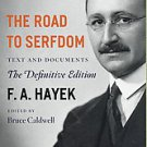 The Road to Serfdom: The Definitive Edition by Bruce Caldwell and Friedrich A...