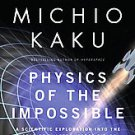 Physics of the Impossible: A Scientific Exploration into the World of Phasers...