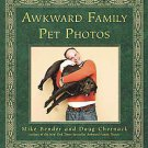Awkward Family Pet Photos by Mike Bender and Doug Chernack (2011, Paperback,...