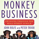Monkey Business: Swinging Through the Wall Street Jungle by John Rolfe and...