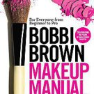Bobbi Brown Makeup Manual: For Everyone from Beginner to Pro by Bobbi Brown (...
