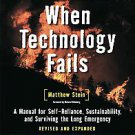 When Technology Fails: A Manual for Self-Reliance, Sustainability, adn...