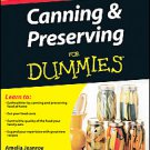 Canning & Preserving For Dummies by Amelia Jeanroy and Karen Ward (2009,...