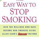 The Easy Way to Stop Smoking: Join the Millions Who Have Become Non-smokers U...