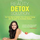 The Beauty Detox Solution: Eat Your Way to Radiant Skin, Renewed Energy and...