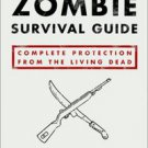 The Zombie Survival Guide: Complete Protection from the Living Dead by Max Br...
