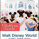The Unofficial Guide to Walt Disney World with Kids 2012 by Liliane J....