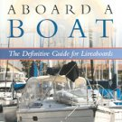 The Essentials Of Living Aboard A Boat: The definitive Guide for Liveaboards...