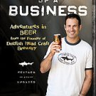 Brewing Up a Business: Adventures in Beer from the Founder of Dogfish Head...