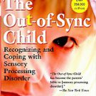 The Out-of-sync Child: Recognizing and Coping with Sensory Processing Disorde...