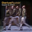 Back to Then by Darius Rucker (CD, Jul-2009, Hidden Beach Records)