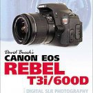 David Busch's Canon Eos Rebel T3i/600d Guide to Digital Slr Photography by...