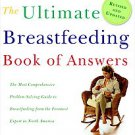 The Ultimate Breastfeeding Book of Answers by Teresa Pitman and Jack Newman (...