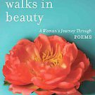 She Walks in Beauty: A Woman's Journey Through Poems (2011, Hardcover)