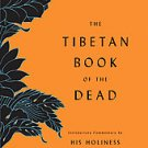 The Tibetan Book of the Dead: First Complete Translation: The Great Liberatio...
