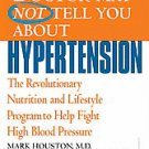 What Your Doctor May Not Tell You About Hypertension: The Revolutionary...