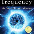 Frequency: The Power of Personal Vibration by Penney Peirce (2011, Paperback)