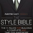 Askmen.com Presents the Style Bible: The 11 Rules for Building a Complete and...