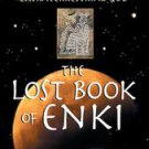 The Lost Book Of Enki: Memoirs And Prophecies Of An Extraterrestrial God by Z...