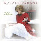 Believe by Natalie (CCM) Grant (CD, Oct-2005, Curb Records (USA))