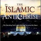 The Islamic Antichrist: The Shocking Truth About the Real Nature of the Beast...