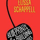 Blueprints for Building Better Girls by Elissa Schappell (2011, Hardcover)