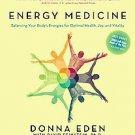 Energy Medicine: Balancing Your Body's Energies for Optimal Health, Joy, and ...
